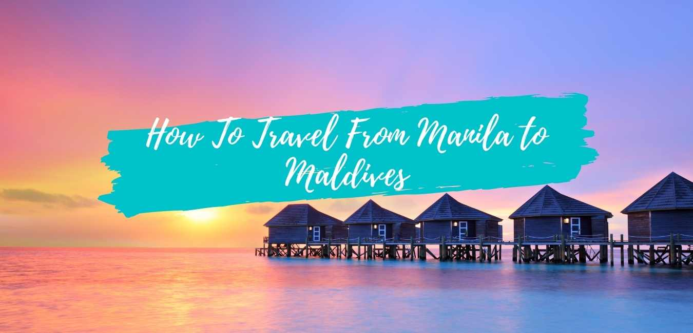 How To Travel From Manila To Maldives