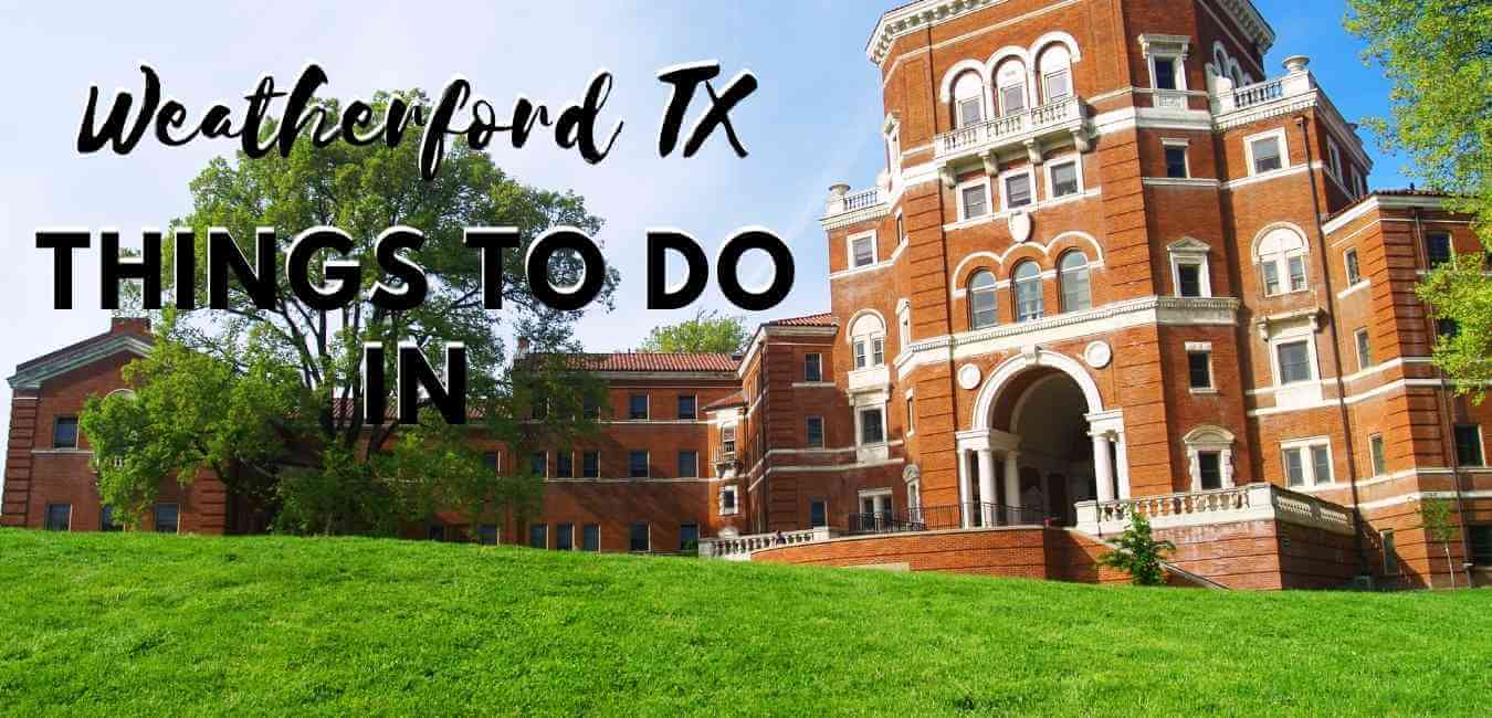 Things To Do In Weatherford Tx