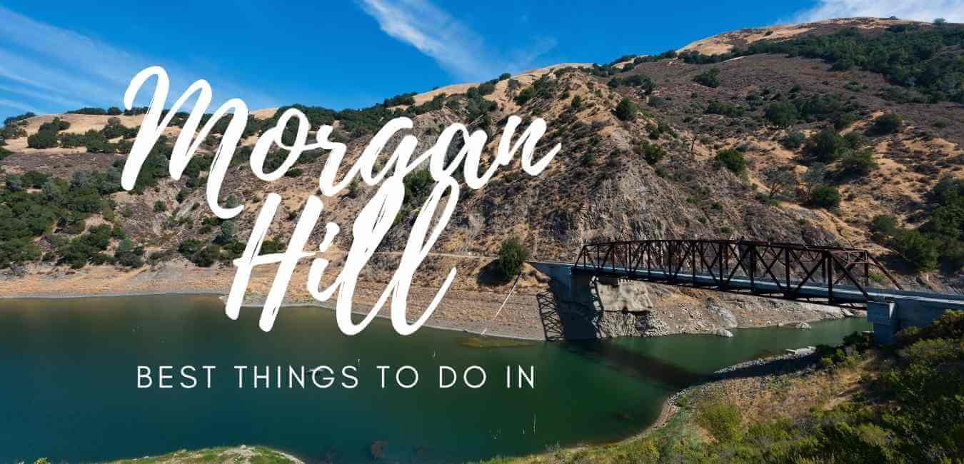 Things To Do In Morgan Hill