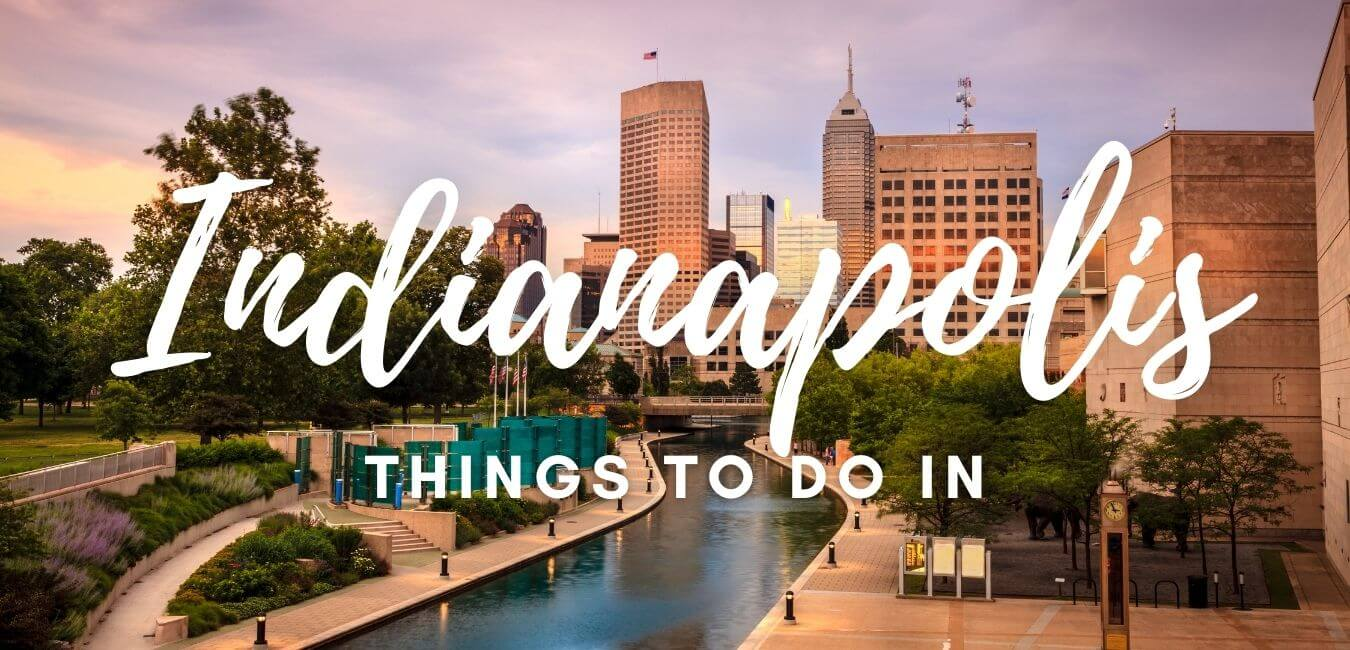 Things To Do In Indianapolis (Indiana)